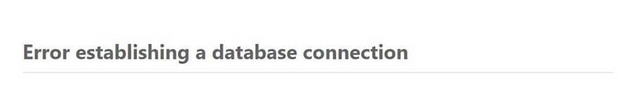 "Un mensaje ""Error establishing a database connection""."