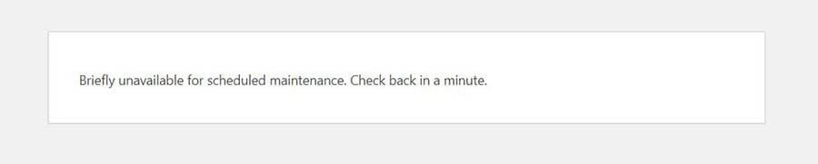 """The """"Briefly unavailable for scheduled maintenance"""" message in WordPress"""