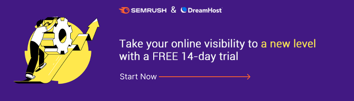 Semrush & DreamHost Start your free 14-day trial